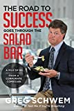 The Road To Success Goes Through the Salad Bar (A Pile of BS (Business Stories) From a Corporate Comedian)
