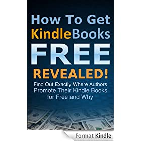 BEST Free Kindle Books FOREVER: How To Get Kindle Books Free Revealed (Best Kindle Freebies and Kindle Books Free) (English Edition)