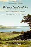 Between Land and Sea: The Atlantic Coast and the Transformation of New England