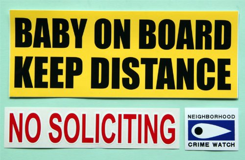 Family Safety Vinyl Sticker Package - No Soliciting, Neighborhood Crime Watch and Baby On Board Keep Distance. Keep your family safe at home or on the road!