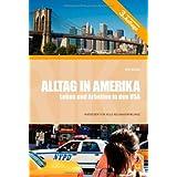 """Alltag in Amerika - Leben und Arbeiten in den USAvon """"Kai Blum"""""""