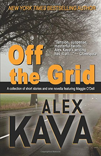 Off the Grid: A collection of short stories and one novella featuring Maggie O'Dell