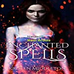 Enchanted Spells: Witches of Bayport, Book 3 | Kristen Middleton,K.L. Middleton