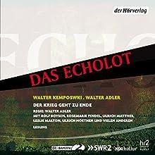 Der Krieg geht zu Ende Hörbuch von Walter Kempowski Gesprochen von: Rolf Boysen, Otto Sander, Rosemarie Fendel, Achim Höppner