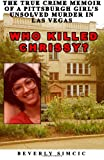 Who Killed Chrissy?: The True Crime Memoir of a Pittsburgh girls Unsolved Murder in Las Vegas