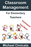 img - for Classroom Management For Elementary Teachers: Techniques That Work book / textbook / text book