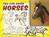 You Can Draw Horses (Dover Art Instruction)
