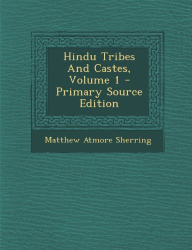 Hindu Tribes and Castes, Volume 1 - Primary Source Edition
