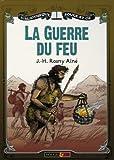 echange, troc J-H Rosny Aîné - La guerre du feu : Roman des Ages Farouches
