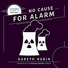 No Cause for Alarm Performance by Gareth Rubin Narrated by  full cast