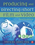 img - for Producing and Directing the Short Film and Video. Focal Press. 2010. book / textbook / text book