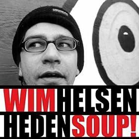 Wim Helsen - Heden Soup!