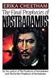 The Final Prophecies of Nostradamus (039951516X) by Erika CHEETHAM