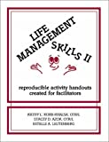 Life Management Skills II: Reproducible Activity Handouts Created for Facilitators