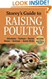Storey's Guide to Raising Poultry: Chickens, Turkeys, Ducks, Geese, Guineas, Gamebirds