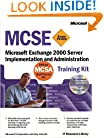 MCSE Training Kit (Exam 70-224): Microsoft Exchange 2000 Server Implementation and Administration (IT-Training Kits)