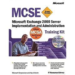 【クリックで詳細表示】MCSE Training Kit (Exam 70-224): Microsoft Exchange 2000 Server Implementation and Administration (IT-Training Kits): Microsoft Corporation, Kay Unkroth: 洋書