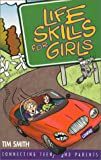 Life Skills for Girls (Connecting Teens and Parents) (078143405X) by Smith, Tim