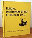 img - for Principal gold-producing districts of the United States, (Geological Survey professional paper 610) book / textbook / text book