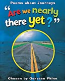 Are We Nearly There Yet?: Poems About Journeys (Watts Poetry)