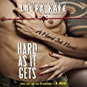 Hard As It Gets: A Hard Ink Novel, Book 1 (       UNABRIDGED) by Laura Kaye Narrated by Seraphine Valentine