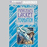 Foundation: Valdemar: Collegium Chronicles, Book 1 (       UNABRIDGED) by Mercedes Lackey Narrated by Nick Podehl