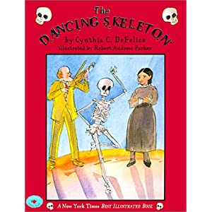 The Dancing Skeleton Cynthia C. DeFelice and Robert Andrew Parker