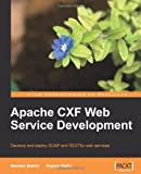 Apache Cxf Web Service Development (From Technologies to Solutions)