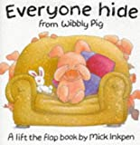 Everyone Hide From Wibbly Pig Mick Inkpen