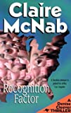 Claire McNab Recognition Factor (Denise Cleever Thriller)