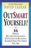 img - for OutSmart Yourself!: 16 Proven Multiple Intelligence Strategies for Becoming Smarter Than You Think You Are book / textbook / text book