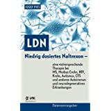 """LDN: Niedrig dosiertes Naltrexon - eine vielversprechende Therapie bei MS, Morbus Crohn, HIV, Krebs, Autismus, CFS und anderen Autoimmun- und neurodegenerativen Erkrankungenvon """"Josef Pies"""""""