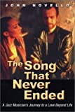 img - for The Song That Never Ended: A Jazz Musician's Journey to a Love Beyond Life book / textbook / text book