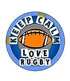 Keep Calm Love Rugby