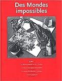 echange, troc M-C Escher, Bruno Ernst - Des mondes impossibles : Le miroir magique de MC Escher ; L'aventure des figures impossibles ; Le monde des illusions d'optique