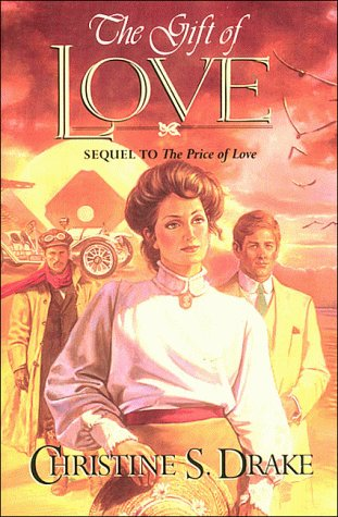 Gift of Love/Sequel to the Price of Love, CHRISTINE S. DRAKE