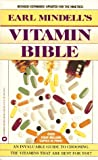 Earl Mindell's Vitamin Bible (0446361844) by Earl Mindell