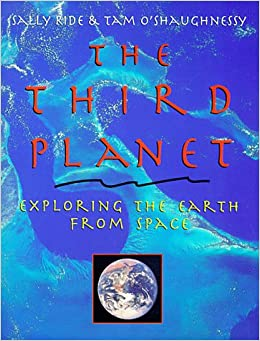 The Third Planet: Exploring the Earth from Space: Sally ...