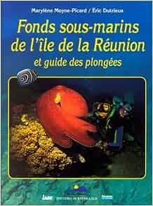 Fonds sous-marins de l'île de la Réunion: 9782737322358: Amazon.com
