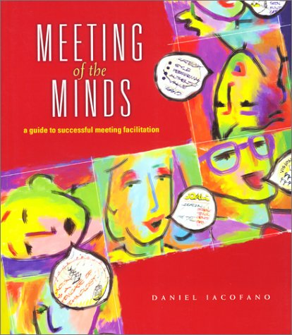 Meeting of the Minds: A Guide to Successful Meeting...
