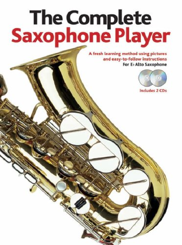The Complete Saxophone Player: For E Flat Alto Saxphone (Book & 2 Cds)