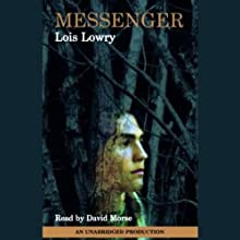 Messenger (       UNABRIDGED) by Lois Lowry Narrated by David Morse