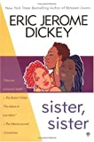 Sister, Sister (0451201019) by Dickey, Eric Jerome