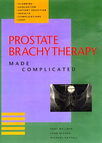 Prostate Brachytherapy Made Complicated