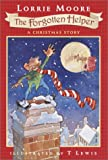 The Forgotten Helper: A Christmas Story (0440416809) by Moore, Lorrie