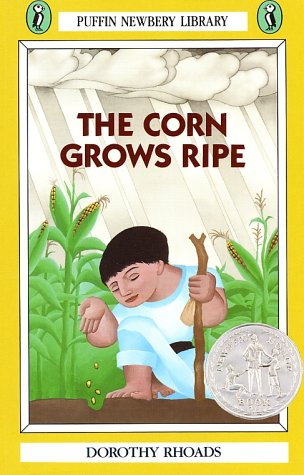 The Corn Grows Ripe (Newbery Library, Puffin), DOROTHY RHOADS
