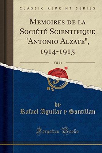 Memoires de la Société Scientifique Antonio Alzate, 1914-1915, Vol. 34 (Classic Reprint)  [Santillan, Rafael Aguilar y] (Tapa Blanda)
