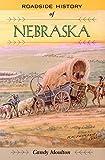 Roadside History of Nebraska (Roadside History Series) (Roadside History (Paperback))