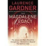The Magdalene Legacy: The Jesus and Mary Bloodline Conspiracy - Revelations Beyond The Da Vinci Codeby Laurence Gardner