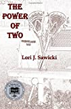 img - for By Lori J. Sawicki The Power of Two [Paperback] book / textbook / text book